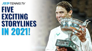 Five Exciting Tennis Storylines to Look Out For in 2021!