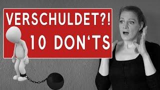 10 Dinge, die du nicht tun solltest wenn du Schulden hast! #unverschuldet