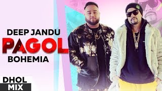 arey-pagol-hoye-jabo-ami-dhol-mix-deep-jandu-bohemia-latest-song-2019-planet-recordz