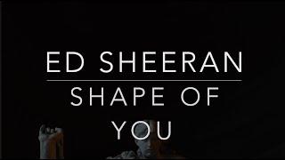 Ed Sheeran - Shape of You (Lyrics/Tradução/Legendado)(HQ)