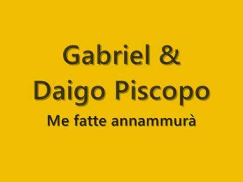 Gabriel & Daigo Piscopo  - Me fatte annammurà (HQ) 2017