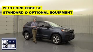 2019 FORD EDGE SE COMPLETE GUIDE - STANDARD AND OPTIONAL EQUIPMENT