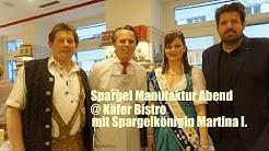 Spargel Manufaktur Abend @ Käfer Bistro mit Spargelkönigin Martina I. und Spargel von Koppold