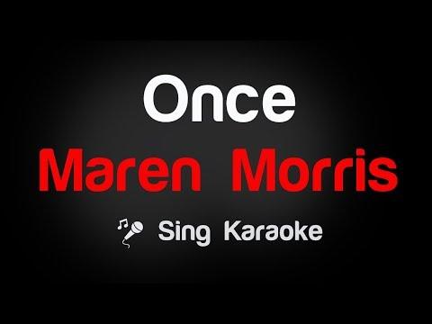 Maren Morris - Once Karaoke Lyrics