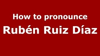 How to pronounce Rubén Ruiz Díaz (Spanish/Argentina) - PronounceNames.com