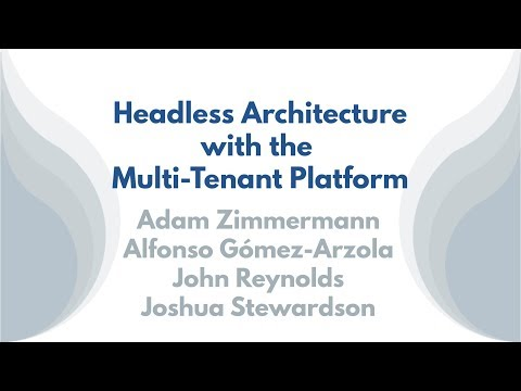 Headless Architecture with the Multi-Tenant Platform - YouTube