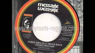 Delroy Williams - Three Men In A Truck Back / Jah Bull - Free Jah Jah Children