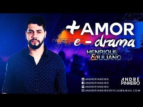 Mais amor e menos drama - Henrique e Juliano  André Pinheiro