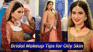 Bridal Makeup Tips for Oily Skin by Mahnoor Mizka - Good Morning Pakistan
