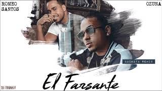 Ozuna Ft. Romeo Santos El Farsante DJ Tronky Bachata Remix.mp3