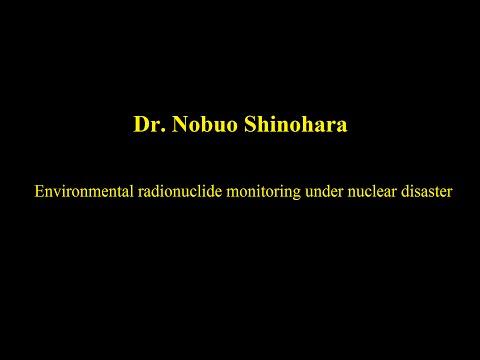 Nobuo Shinohara - Environmental radionuclide monitoring under nuclear disaster