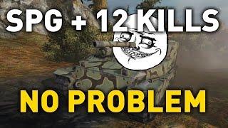 World of Tanks || 12 KILLS IN SPG - NO PROBLEM