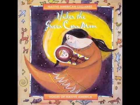 Under the Green Corn Moon  -  Native American Lullabies  (full album)
