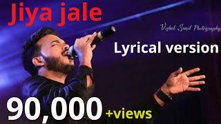 Jiya jale lyrical video song by ks Harishankar, Ks Harishankar jiya jale lyrical video song