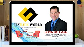 LexTalk World talks to Mr. Jason Gellman (Associate General Counsel at EPCOR Inc., USA)