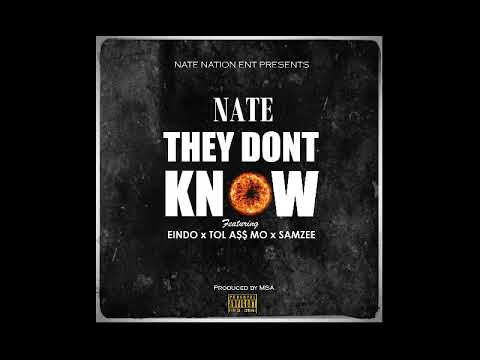 They Dont Know (ft Eindo, Tol A$$ Mo, Samzee)