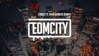 LIZOT - Corvette (Vion Konger Remix)