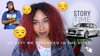 HE LEFT ME STRANDED IN THE HOOD!| Storytime
