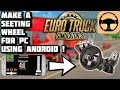 How To Make A Steering Wheel For PC Using Your Android Device !!! (Euro Truck Simulator 2)