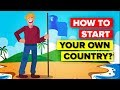 Can You Start Your Own Country?