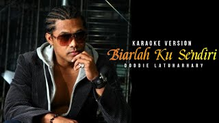 Gambar cover Doddie Latuharhary - Biarlah Ku Sendiri Lirik (Karaoke No Vocal)