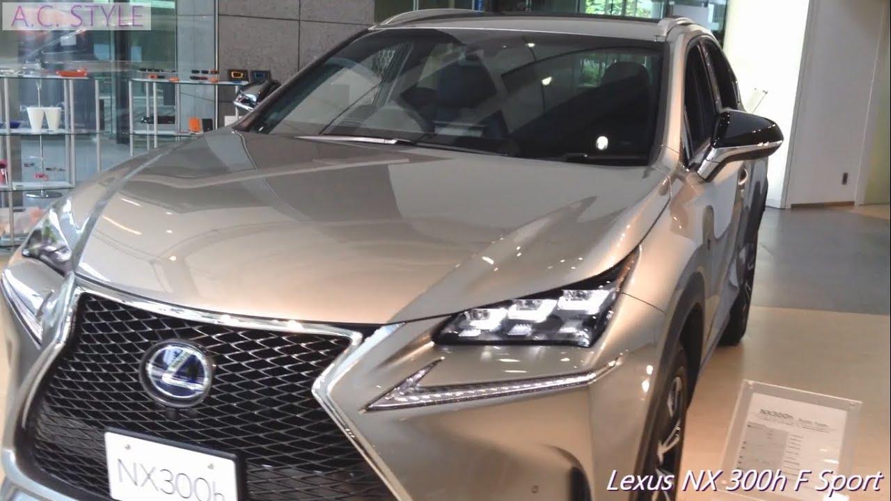 """Lexus Nx 200t F Sport >> レクサス Lexus NX 300h """"F SPORT"""" ソニックチタニウム インプレッション - YouTube"""