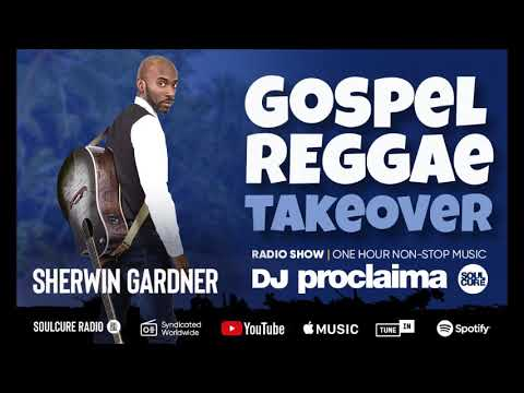 GOSPEL REGGAE 2018  - DJ Proclaima Gospel Reggae Takeover Show - 9th November
