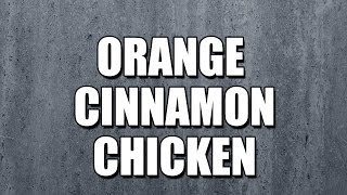 Orange Cinnamon Chicken - My3 Foods - Easy To Learn