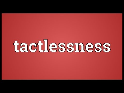 Header of tactlessness