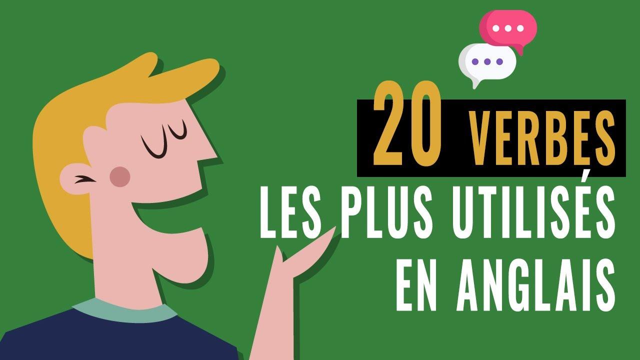 Apprendre L Anglais Les 20 Verbes Anglais Les Plus Utilises Debutant Youtube