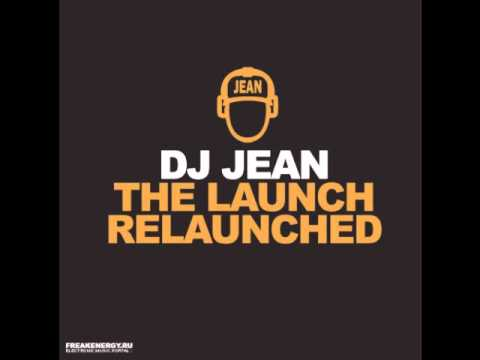 DJ Jean - The Launch Relaunched [HQ]