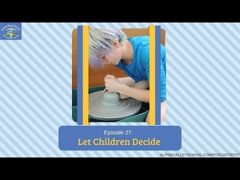 Alpine Valley School Podcast EP27: Let Children Decide