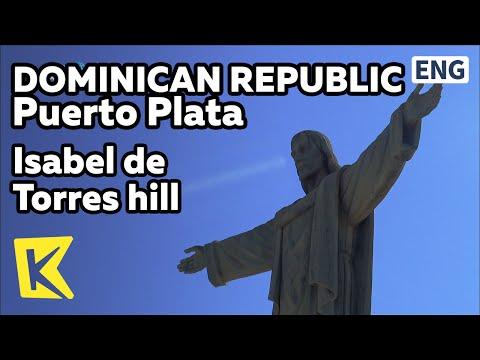 【K】Dominican Republic Travel-Puerto Plata[도미니카 여행-푸에르토 플라타]이사벨 드 토레스 산/Christ the Redeemer