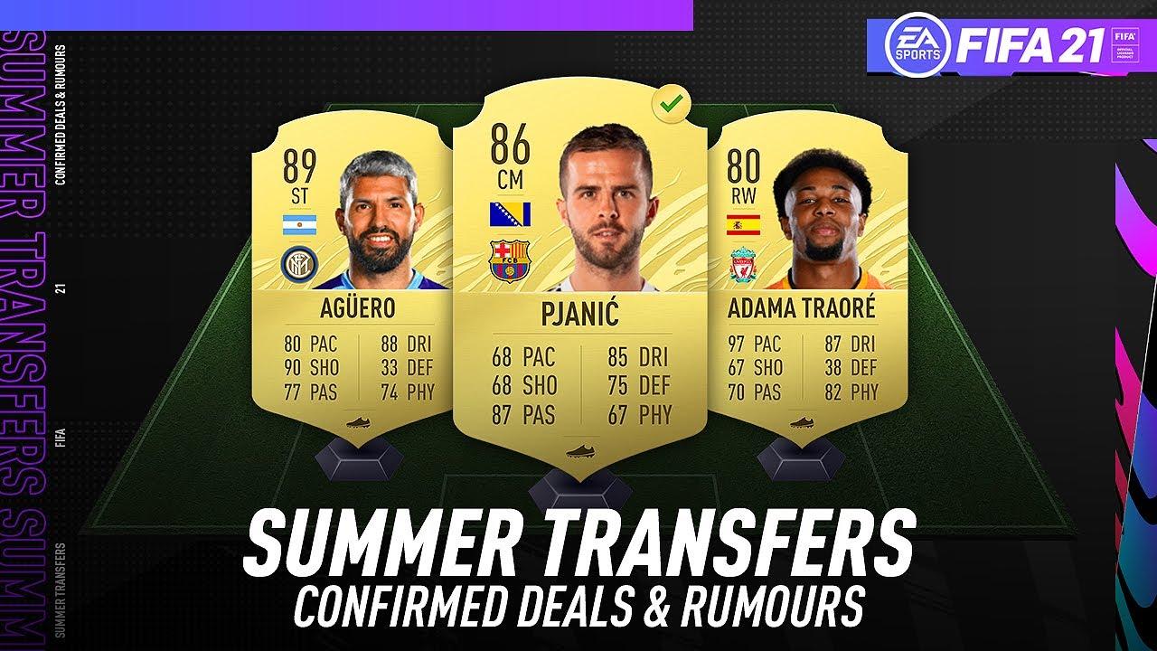 Fifa 21 New Confirmed Summer Transfers Rumours W Pjanic Aguero Adama Traore More Youtube