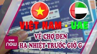Trận bóng đá hôm nay: Giá vé Việt Nam vs UAE giảm nhiệt trước giờ G | Tin tức thể thao mới nhất
