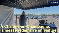 À Châlons-en-Champagne, la messe redémarre en voiture !