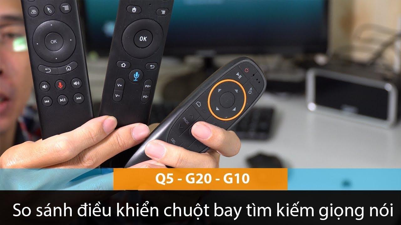 So sánh điều khiển chuột bay tìm kiếm giọng nói Q5, G10, G20s