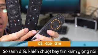 So sánh điều khiển chuột bay tìm kiếm giọng nói Q5, G10, G20