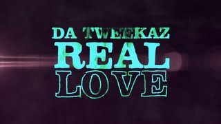 Da Tweekaz - Real Love (Official HQ Video Clip)