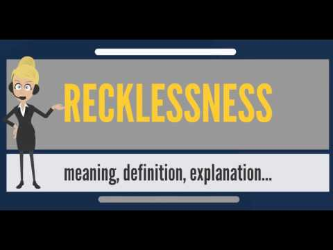What is RECKLESSNESS? What does RECKLESSNESS mean? RECKLESSNESS meaning, definition & explanation