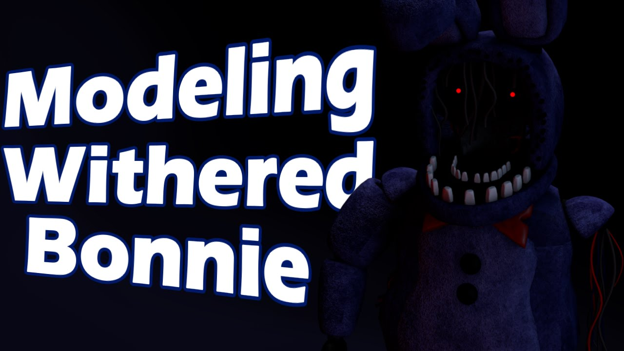 modeling withered bonnie timelapse gaboco316 fnaf2 youtube