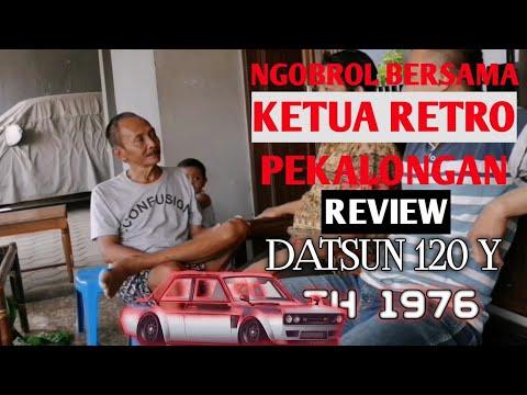Review Datsun 120Y Th 1976 Bersama Pakdhe DiDi'