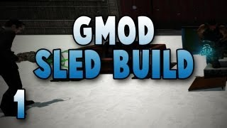 Garry's Mod: Sled Build W/ Gassy, Diction, & Utorak! #1