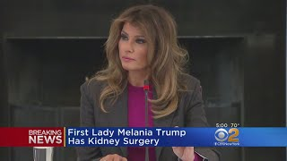 First Lady Melania Trump Has Kidney Surgery For 'Benign' Condition