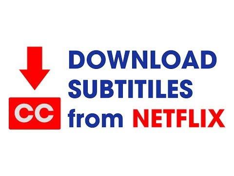 How to download subtitlescaptions from Netflix with 3 steps