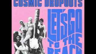 The Cosmic Dropouts - Let