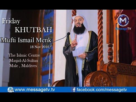 Mufti Ismail Menk Friday KHUTBA in Male , Maldives The Islamic Center Masjid-Al-Sultan