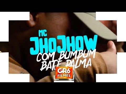 MC JhoJhow - Com Bumbum Bate Palma (GR6 Filmes)