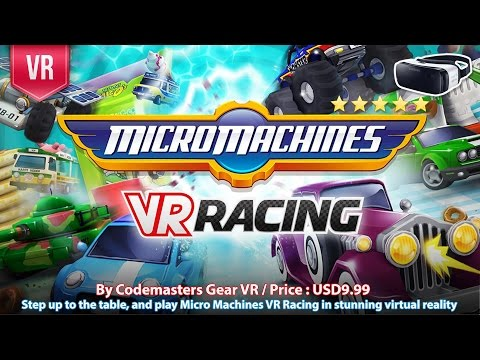Micro Machines VR Racing Gear VR - A super fun and stunning VR racing.