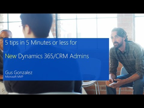 Top 5 countdown of tips for New Microsoft Dynamics 365 Administrators